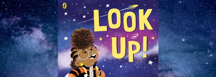 Review: Look Up by Nathan Byron, illustrated by Dapo Adeola