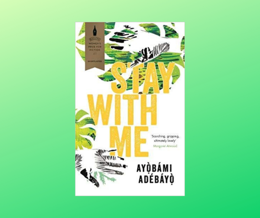 Review: Stay With Me by Ayòbámi Adébáyò