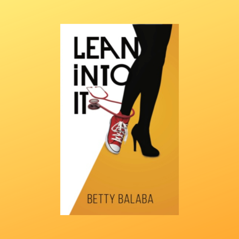 Review: Lean Into It by Betty Balaba